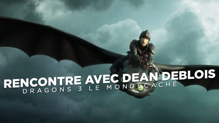 Dragons 3 : Rencontre avec Dean DeBlois