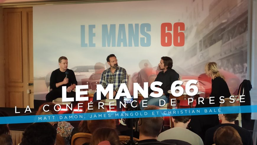 Le Mans 66 : Rencontre avec Christian Bale, Matt Damon et James Mangold