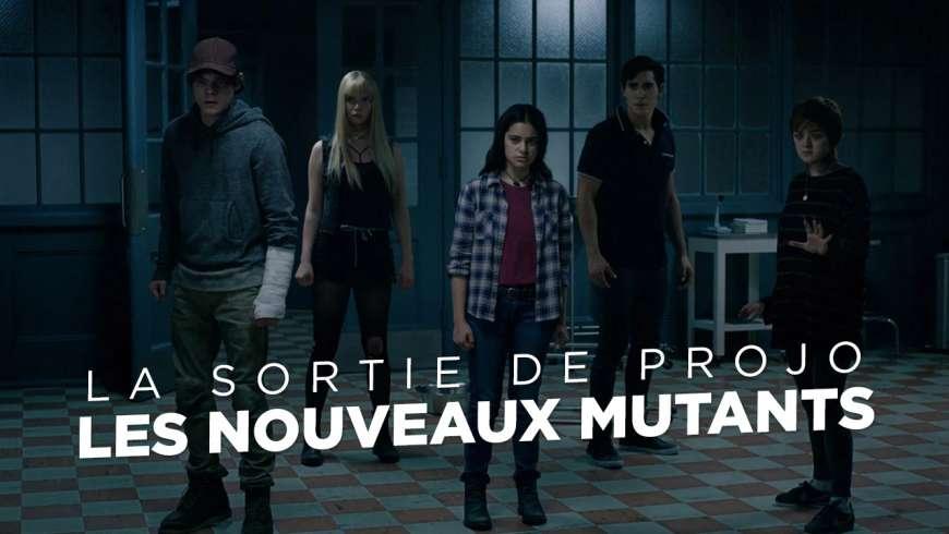 La Sortie de Projo : Les Nouveaux Mutants