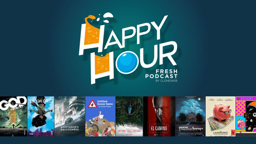 Happy Hour #40 : El Camino, Modern Love, The Laundromat, God Country, les Montagnes Hallucinées…
