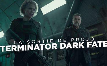 La Sortie de Projo : Terminator Dark Fate